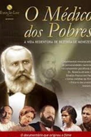 Bezerra de Menezes: O médico dos pobres